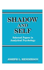 Shadow and Self: Selected Papers in Analytical Psychology