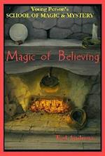 Magic of Believing (Young Persons School of Magic Mystery, nr. 1)