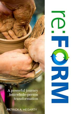Bog, hæftet re:FORM: A powerful journey into whole-person transformation af Patrick a Hegarty