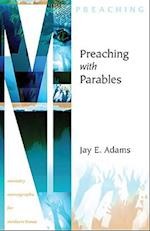 Preaching with Parables af Jay E. Adams