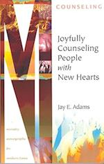 Joyfully Counseling People with New Hearts af Jay E. Adams