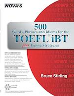 500 Words, Phrases, Idioms for the TOEFL iBT Plus Typing Strategies [With CD (Audio)] af Bruce Stirling