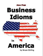Business Idioms in America af Bruce Stirling