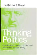 Thinking Politics af Leslie Paul Thiele