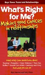 What's Right for Me? (Boys Town Teens and Relationships, nr. 3)