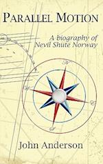Parallel Motion: A Biography of Nevil Shute Norway