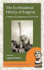The Ecclesiastical History of Evagrius