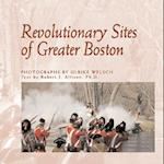 Revolutionary Sites of Greater Boston (New England Landmarks)
