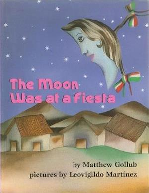 Bog, hardback The Moon Was at a Fiesta af Matthew Gollub