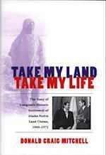 Take My Land, Take My Life