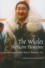 The Whales, They Give Themselves (Oral Biography Series, No. 4)