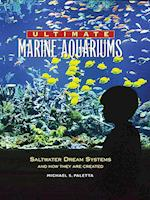Ultimate Marine Aquariums (Microcosm Professional Series)