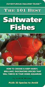 The 101 Best Saltwater Fishes (Adventurous Aquarist Guides)