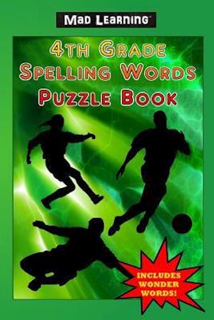 Bog, paperback Mad Learning 4th Grade Spelling Words Puzzle Book af Mark T. Arsenault