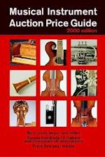 Musical Instrument Auction Price Guide, 2000 Edition (Musical Instrument Auction Price Guide)