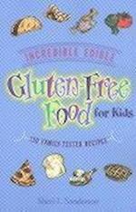 Incredible Edible Gluten-Free Food for Kids