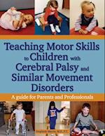 Teaching Motor Skills to Children with Cerebral Palsy & Similar Movement Disorders