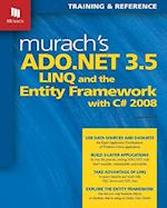 Murach's ADO.NET 3.5 LINQ and the Entity Framework with C# 2008