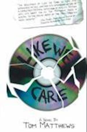 Matthews, T: Like We Care