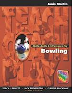 Skills, Drills & Strategies for Bowling