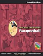 Skills, Drills & Strategies for Racquetball (Race and Politics)