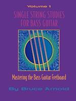 Single String Studes for Bass Guitar, Volume 1
