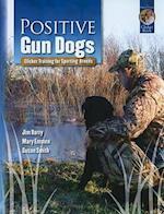 Positive Gun Dogs af Susan Smith, Jim Barry, Mary Emmen
