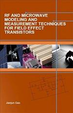 RF and Microwave Modeling and Measurement Techniques for Field Effect Transistors