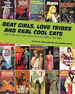Beat Girls, Love Tribes, and Real Cool Cats