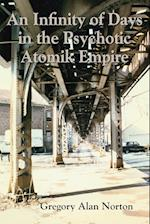 An Infinity of Days in the Psychotic Atomik Empire