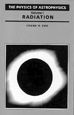 Physics Of Astrophysics Volume 1-Radiation