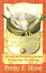 Crazy about Crockery (Crazy about Crockpots)