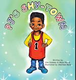Pj's Shy-Town (Fuzzy-Feeling Books)