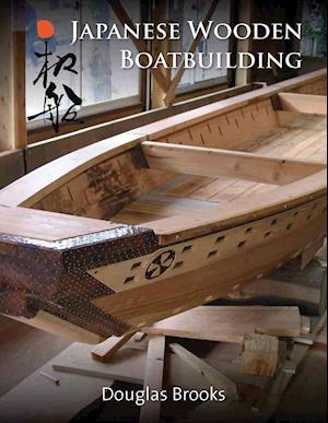 Bog, hardback Japanese Wooden Boatbuilding af Douglas Brooks