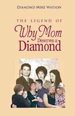 The Legend of Why Mom Deserves a Diamond