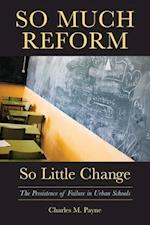 So Much Reform, So Little Change af Charles M. Payne