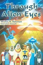Through Alien Eyes af Wesley H. Bateman, Wes Bateman