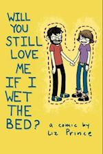 Will You Still Love Me If I Wet the Bed? af Liz Prince