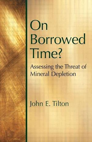 On Borrowed Time : Assessing the Threat of Mineral Depletion