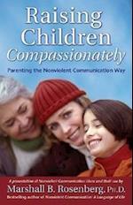 Raising Children Compassionately (Nonviolent Communication Guides)