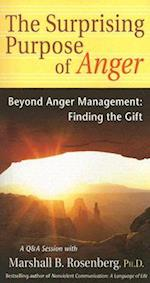 The Surprising Purpose Of Anger (Nonviolent Communication Guides)