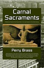 Carnal Sacraments, a Historical Novel of the Future, 2nd Edition