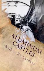 Aluminum Castles
