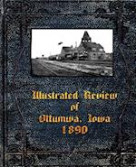 Illustrated Review of Ottumwa, Iowa 1890