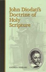 John Diodati's Doctrine of Holy Scripture af Andrea Ferrari