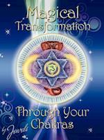 Magical Transformation Through Your Chakras