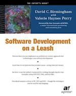 Software Development on a Leash (The Expert's Voice)