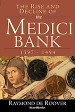 The Rise and Decline of the Medici Bank: 1397-1494
