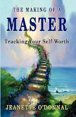 The Making of a Master: Tracking Your Self-Worth