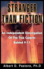 STRANGER THAN FICTION: AN INDEPENDENT INVESTIGATION OF THE TRUE CULPRITS BEHID 9-11